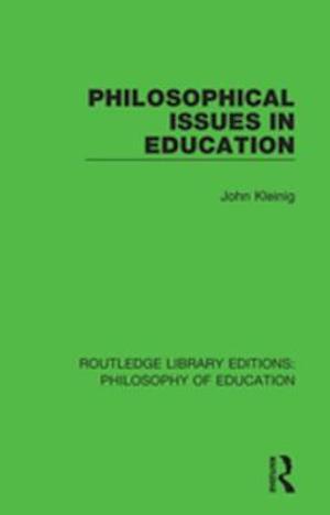 Philosophical Issues in Education af John Kleinig