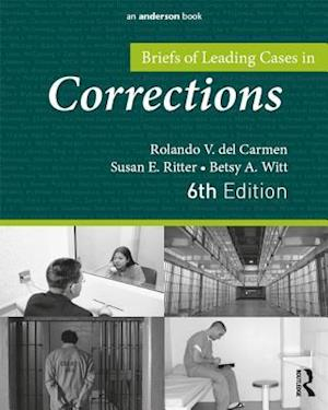 Briefs of Leading Cases in Corrections af Rolando V. Del Carmen, Betsy A. Witt, Susan E. Ritter