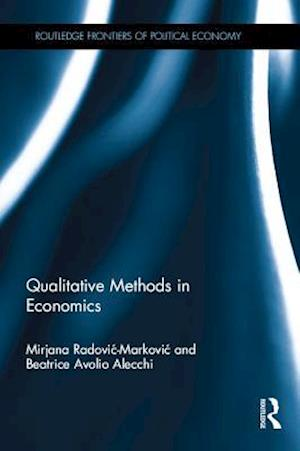 Qualitative Methods in Economics af Mirjana Radovic-Markovic, Beatrice Avolio Alecchi