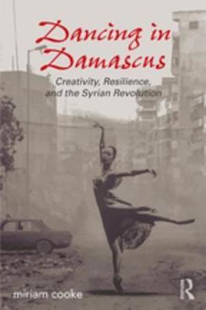 Dancing in Damascus af Miriam Cooke