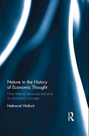 Nature in the History of Economic Thought af Nathaniel Wolloch