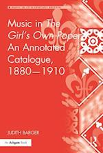 Music in The Girl's Own Paper: An Annotated Catalogue, 1880-1910 (Music in Nineteenth-Century Britain)