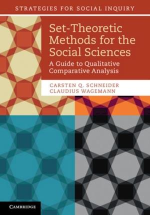 Set-Theoretic Methods for the Social Sciences af Claudius Wagemann