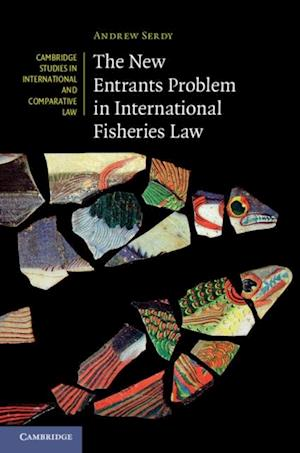 New Entrants Problem in International Fisheries Law af Andrew Serdy