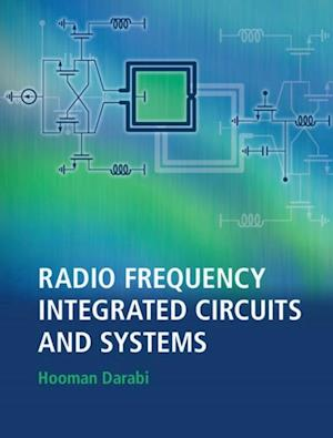 Radio Frequency Integrated Circuits and Systems af Hooman Darabi