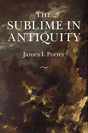 Sublime in Antiquity af James I. Porter