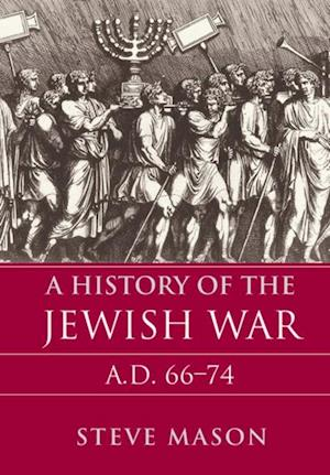 History of the Jewish War af Steve Mason