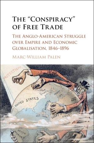 'Conspiracy' of Free Trade af Marc-William Palen