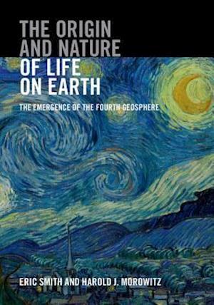 Origin and Nature of Life on Earth af Eric Smith, Harold J. Morowitz