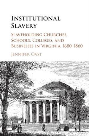 Institutional Slavery af Jennifer Oast
