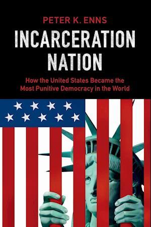 Incarceration Nation af Peter K. Enns