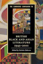 The Cambridge Companion to Black and Asian British Writing, 1945–2010 (Cambridge Companions to Literature)