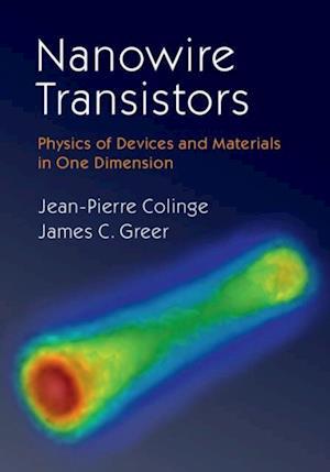 Nanowire Transistors af Jean-Pierre Colinge, James C. Greer
