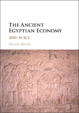 Ancient Egyptian Economy af Brian Muhs
