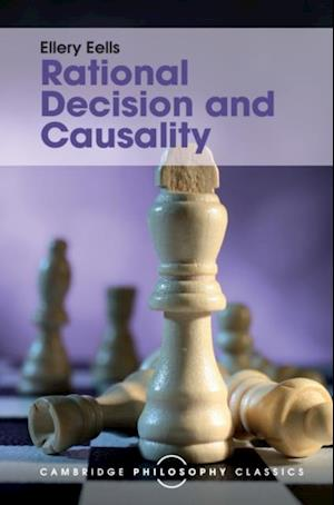 Rational Decision and Causality af Ellery Eells
