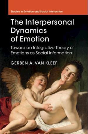 Interpersonal Dynamics of Emotion af Gerben A. van Kleef