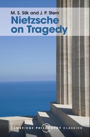 Nietzsche on Tragedy af J. P. Stern, M. S. Silk