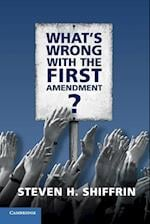 What's Wrong with the First Amendment