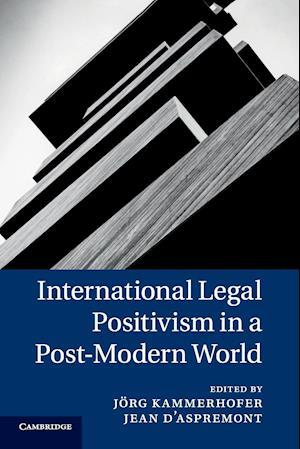 Bog, paperback International Legal Positivism in a Post-Modern World af Jorg Kammerhofer