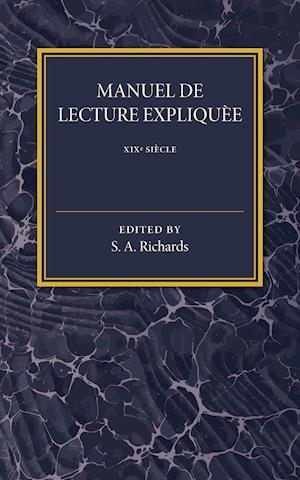 Manuel de Lecture Expliquee XIX Siecle af S. A. Richards