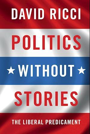 Politics Without Stories af David Ricci