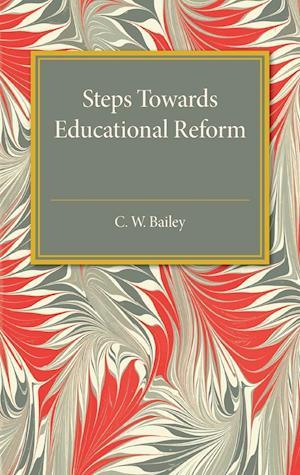 Bog, paperback Steps Towards Educational Reform af C. W. Bailey