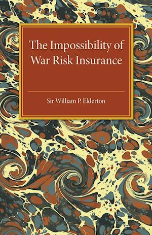 Bog, paperback The Impossibility of War Risk Insurance af William Palin Elderton