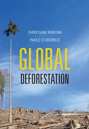 Global Deforestation af Paolo D'Odorico, Christiane Runyan