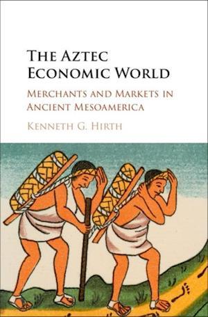 Aztec Economic World af Kenneth G. Hirth