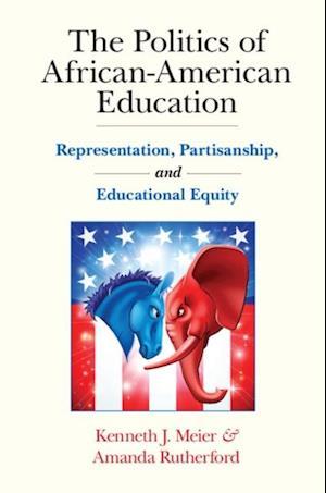 Politics of African-American Education af Kenneth J. Meier, Amanda Rutherford