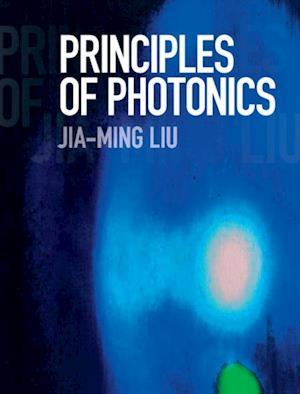Principles of Photonics af Jia-Ming Liu