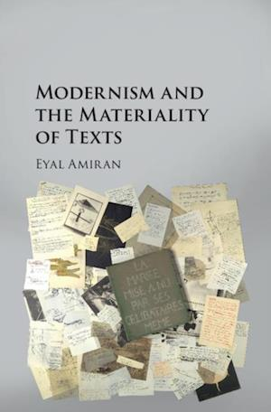 Modernism and the Materiality of Texts af Eyal Amiran