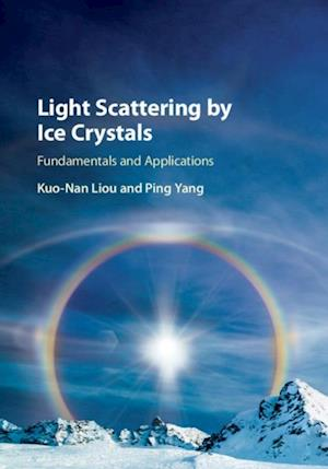Light Scattering by Ice Crystals af Ping Yang, Kuo-Nan Liou