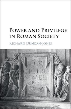 Power and Privilege in Roman Society af Richard Duncan-Jones