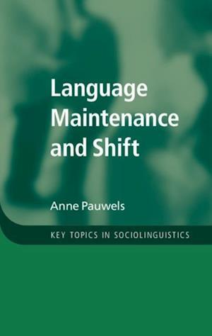 Language Maintenance and Shift af Anne Pauwels