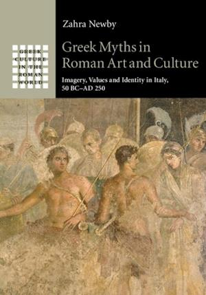 Greek Myths in Roman Art and Culture af Zahra Newby