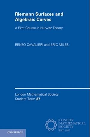 Riemann Surfaces and Algebraic Curves af Eric Miles, Renzo Cavalieri