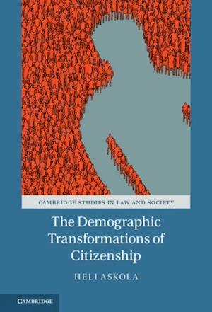 Demographic Transformations of Citizenship af Heli Askola