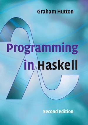 Programming in Haskell af Graham Hutton