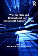 War, the State and International Law in Seventeenth-Century Europe af Olaf Asbach