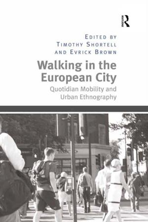 Walking in the European City af Timothy Shortell