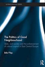 Politics of Good Neighbourhood af Bela Filep