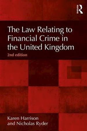 Law Relating to Financial Crime in the United Kingdom, 2nd Edition af Karen Harrison, Nicholas Ryder