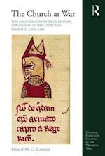 Church at War: The Military Activities of Bishops, Abbots and Other Clergy in England, c. 900-1200 af Daniel M. G. Gerrard