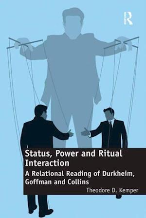 Status, Power and Ritual Interaction af Theodore D. Kemper
