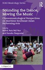 Sounding the Dance, Moving the Music (Soas Musicology Series)
