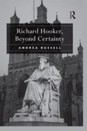 Richard Hooker, Beyond Certainty af Andrea Russell