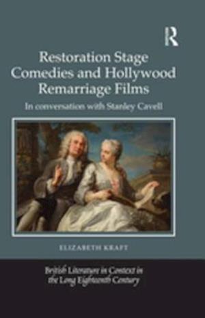 Restoration Stage Comedies and Hollywood Remarriage Films af Elizabeth Kraft