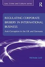 Regulating Corporate Bribery in International Business af Nicholas Lord