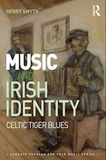 Music and Irish Identity (Ashgate Popular and Folk Music Series)